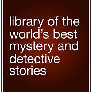 Library of the World's Best Mystery and Detective Stories | [Julian Hawthorne (editor)]
