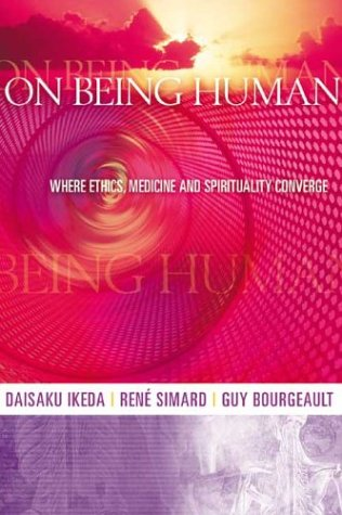 On Being Human: Where Ethics, Medicine and Spirituality Converge