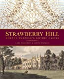img - for Strawberry Hill: Horace Walpole's Gothic Castle. Anna Chalcraft & Judith Viscardi book / textbook / text book
