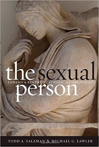 The Sexual Person: Toward a Renewed Catholic Anthropology (Moral Traditions)