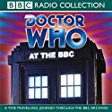 Doctor Who at the BBC, Volume 1  by Michael Stevens Narrated by Elisabeth Sladen, Jon Pertwee, Tom Baker, Terry Nation