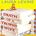 Death of a Trophy Wife: A Jaine Austen Mystery Audiobook by Laura Levine Narrated by Brittany Pressley