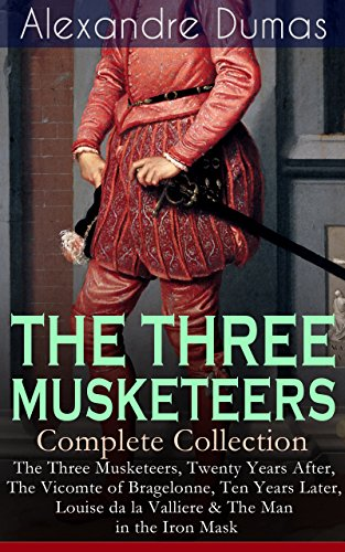 the-three-musketeers-complete-collection-the-three-musketeers-twenty-years-after-the-vicomte-of-brag