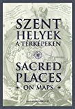 img - for Szent Helyek a T rk peken - Sacred Places on Maps book / textbook / text book