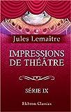 echange, troc Jules Lemaître - Impressions de théâtre: Série 9