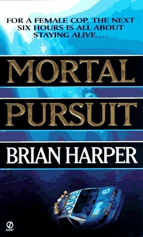 Mortal Pursuit, BRIAN HARPER