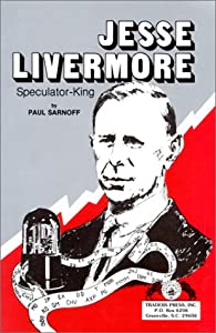 Jesse Livermore Speculator King Sarnoff
