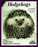 Hedgehogs: How to Take Care of Them a...