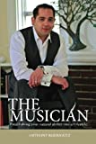The Musician: Establishing your Natural ability into a Lifestyle