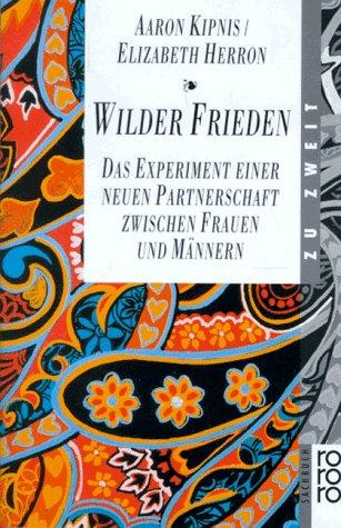 wilder-frieden-das-experiment-einer-neuen-partnerschaft-zwischen-frauen-und-mannern