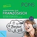 PONS Audiotraining Plus - Französisch: Für Anfänger und Fortgeschrittene Hörbuch von  div. Gesprochen von:  div.