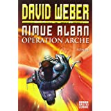 "Nimue Alban: Operation Arche: Nimue Alban, Bd. 1. Romanvon ""David Weber"""