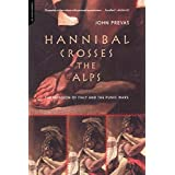 Hannibal Crosses the Alps: The Invasion of Italy and the Second Punic War ~ John Prevas