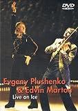 Evgeny Plushenko & Edvin Marton - Live on Ice [DVD]