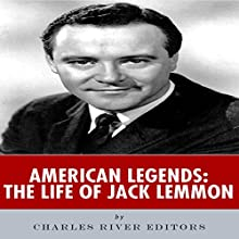 American Legends: The Life of Jack Lemmon (       UNABRIDGED) by Charles River Editors Narrated by Allison McKay