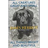 All Creatures Great and Small/All Things Bright and Beautiful ~ James Herriot
