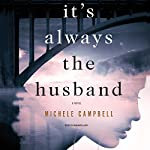 It's Always the Husband: A Novel | Michele Campbell