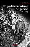 echange, troc Fabienne Bock - Un parlementarisme de guerre, 1914-1919