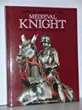 Arms and Armor of the Medieval Knight:  An Illustrated History of Weaponry in the Middle Ages
