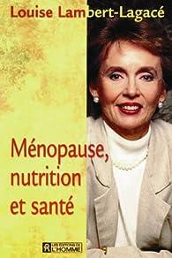 Menopause nutrition et sante par Louise Lambert-Lagac�