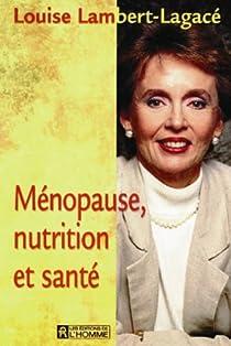 Menopause nutrition et sante par Lambert-Lagac�