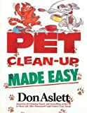 Pet Clean-Up Made Easy (0898792622) by Don Aslett