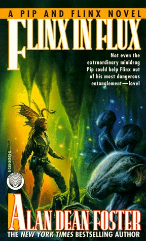Flinx in Flux (Pip and Flinx Novels), ALAN DEAN FOSTER