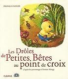 echange, troc Véronique Enginger - Les Drôles de Petites Bêtes au point de croix