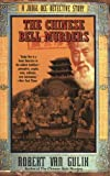 The Chinese Bell Murders: A Judge Dee Detective Story (0060728884) by Robert Van Gulik