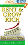 Rent & Grow Rich: Guide to Passive In...