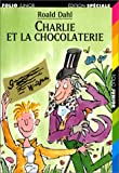 Charlie Et LA Chocolaterie (2070513335) by Dahl, Roald