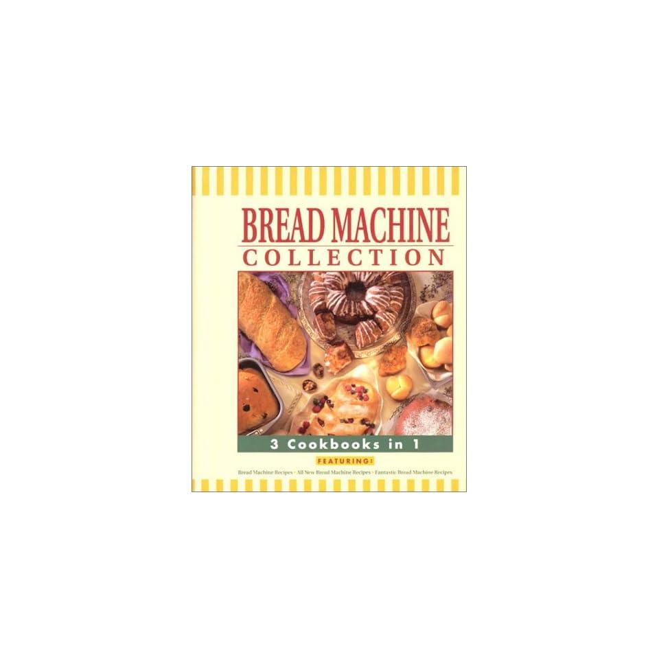 Bread Machine Collection 3 Cookbooks in 1
