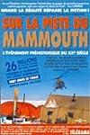 Sur la piste du mammouth - �dition 2 DVD