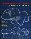 img - for Frederick J. Kiesler: Endless Space book / textbook / text book