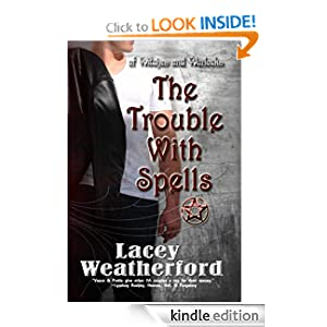 The Trouble With Spells (Of Witches and Warlocks #1)