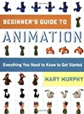 Beginner's Guide to Animation: Everything you Need to Know to get Started