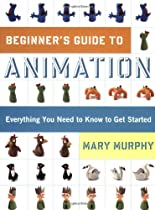 Free Beginner's Guide to Animation: Everything You Need to Know to Get Started Ebook & PDF Download