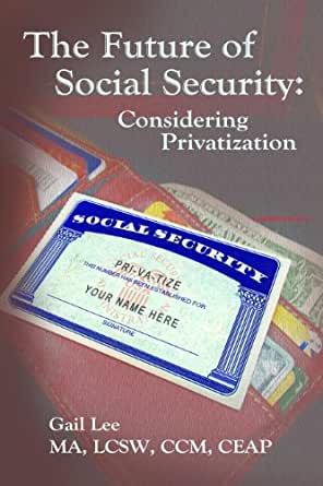 privatization of social security essay Privatization of social security when people lease a car, they pay, knowing that they get something in return when people pay taxes, they pay, knowing it's the law.