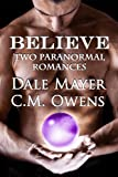 img - for Believe: 2 Paranormal romances that will make you want...to believe! book / textbook / text book