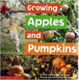 img - for Growing Apples and Pumpkins book / textbook / text book
