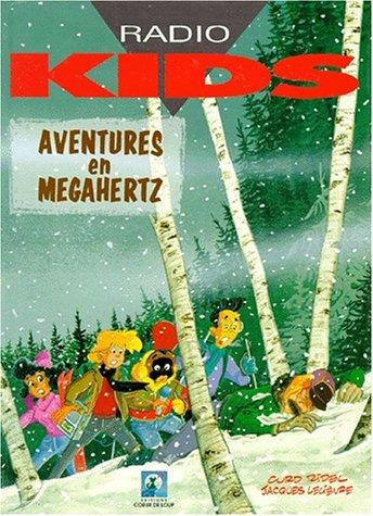 Radio kids. (5) : Aventures en mégahertz
