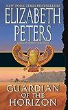 Guardian of the Horizon (Amelia Peabody Mysteries) (0061032468) by Peters, Elizabeth
