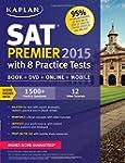 Kaplan SAT Premier 2015 with 8 Practi...