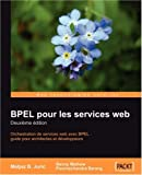 echange, troc Matjaz B Juric, Benny Mathew, Poornachandra Sarang - Bpel Pour Les Services Web: Deuxieme Edition