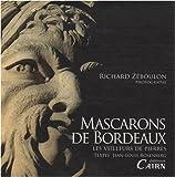 echange, troc Richard Zéboulon - Mascarons de Bordeaux : Les veilleurs de pierres