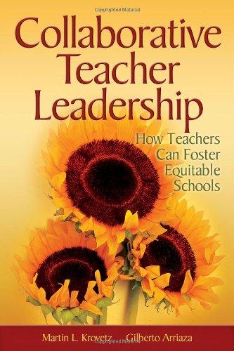 Collaborative Teacher Leadership: How Teachers Can Foster...
