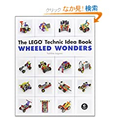 The LEGO Technic Idea Book: Wheeled Wonders