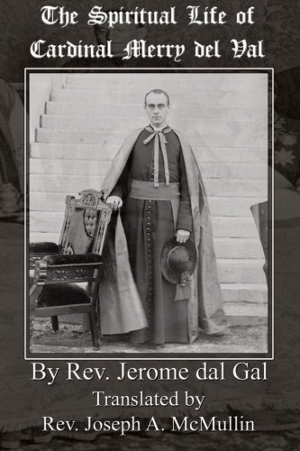The Spiritual Life of Cardinal Merry Del Val