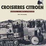 echange, troc Eric Deschamps - Croisières Citroën: Carnets de route africains