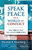 Speak Peace in a World of Conflict: What You Say Next Will Change Your World (1892005174) by Rosenberg PhD, Marshall B.